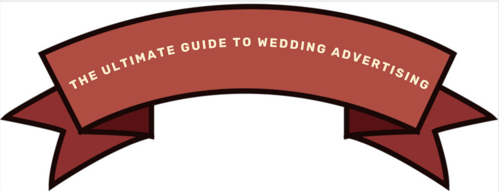 The Ultimate Guide To Wedding Advertising