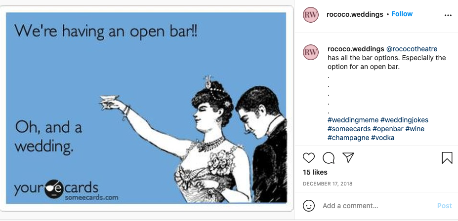 """Screen shot of the instagram account rococo.weddings post saying """"We're having open bar!!"""" and responding """"Oh, and a wedding."""""""